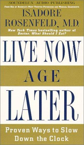 Live Now, Age Later