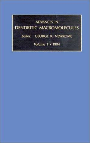 Download Advances in Dendritic Macromolecules