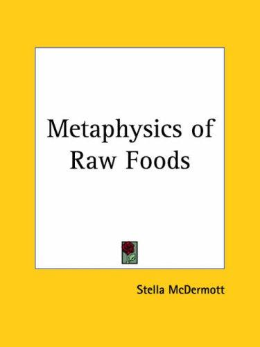 Download Metaphysics of Raw Foods