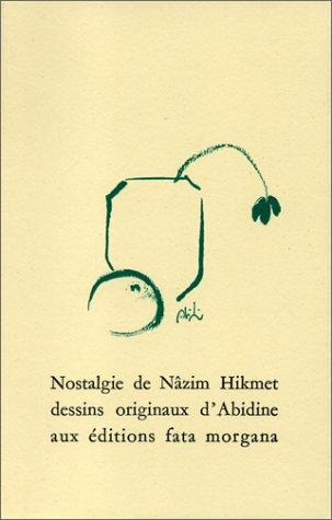 Image for Nostalgie de Nazim Hikmet Dessins Originaux d' Abidine aux Editions Fata Morgana (French Edition)
