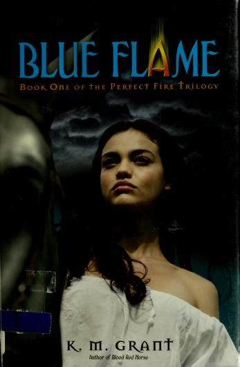 Blue flame by K. M. Grant