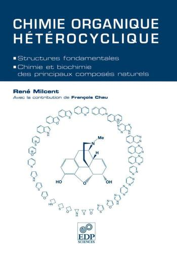 Chimie organique hétérocyclique by René Milcent