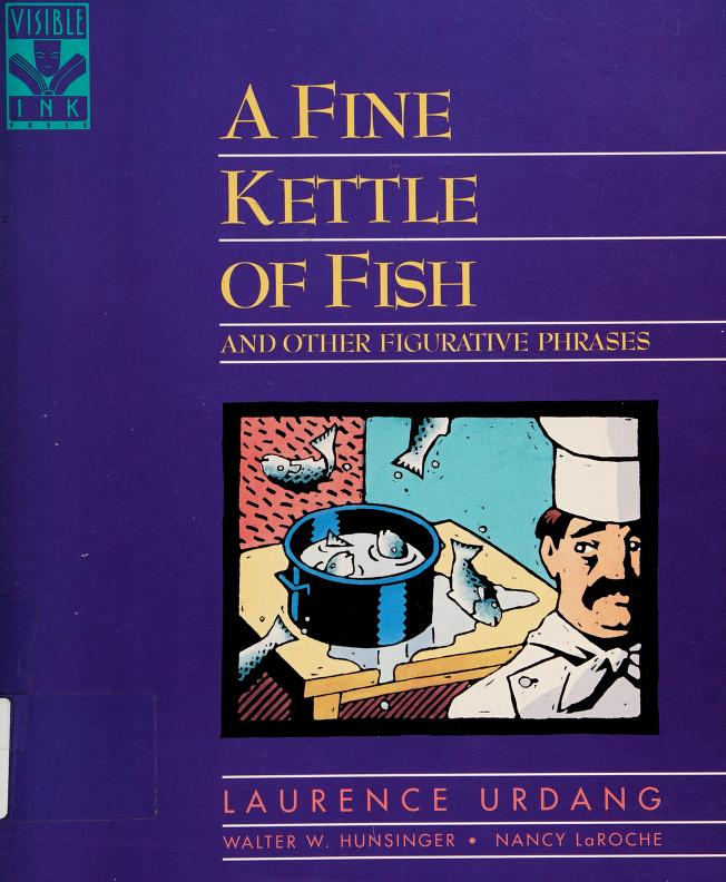 A fine kettle of fish and other figurative phrases by Laurence Urdang