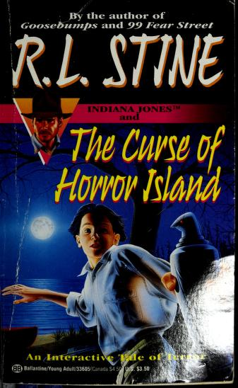 Cover of: Indiana Jones and the curse of Horror Island | R. L. Stine