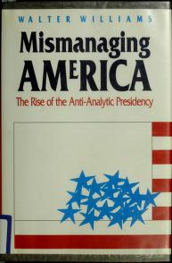 Cover of: Mismanaging America by Williams, Walter E.