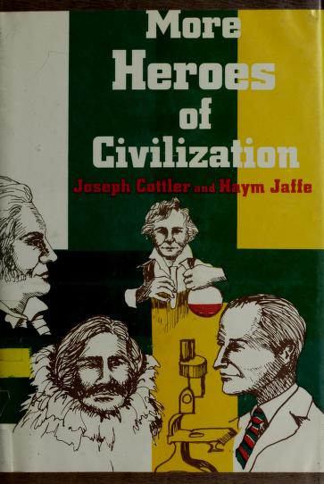 More heroes of civilization by Joseph Cottler