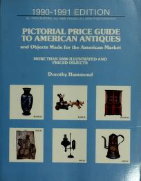 Cover of: Pictorial Price Guide to American Antiques, 1990-1991 | Dorothy Hammond