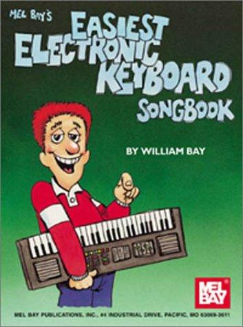 Mel Bay Easiest Electronic Keyboard Songbook by William Bay