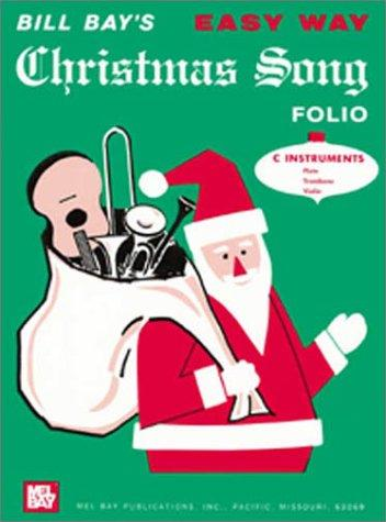 Mel Bay Easy Way Christmas Song Folio, C Instruments Edition by William Bay