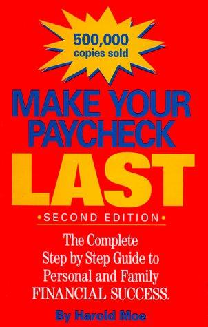 Make Your Paycheck Last by Harold Moe