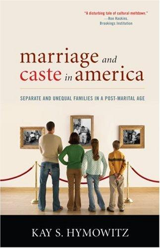 Marriage and Caste in America by Kay S. Hymowitz