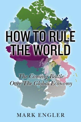 How to Rule the World by Mark Engler