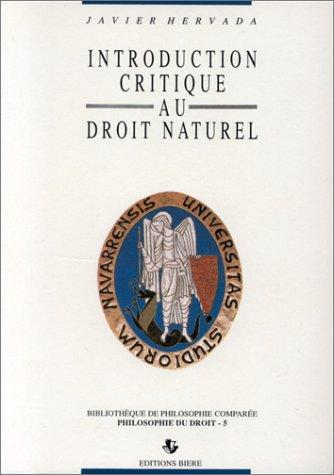 Introduction critique au droit naturel by Javier Hervada