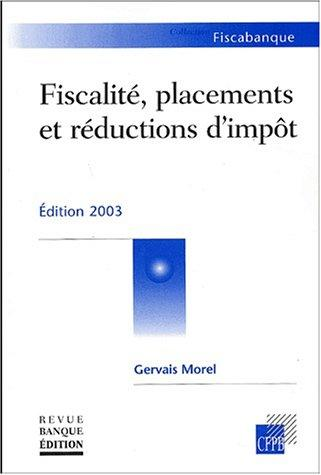 Fiscalite, placements et reductions d'impots 2003 by G. Morel